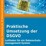 Datenschutz DSGVO praktische Umsetzung Datenschutzmanagementsystem