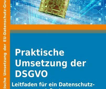Buchvorstellung: Praktische Umsetzung der DSGVO – Ein Leitfaden für ein Datenschutzmanagement-System